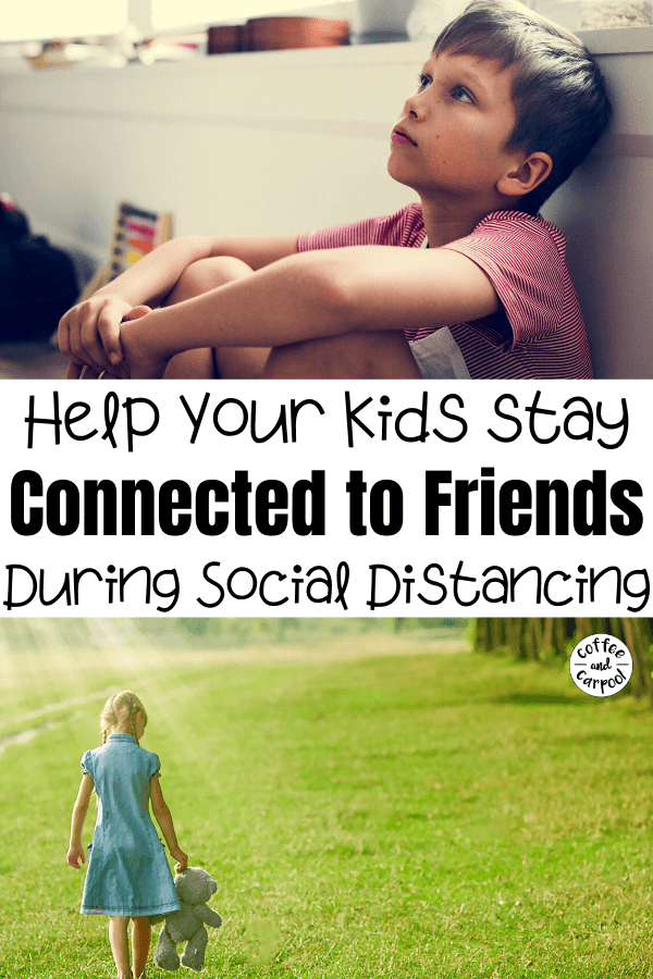 During the Coronavirus and Social Distancing we can help our kids feel connected to their friends with these fun and simple ideas. #coronavirus #socialdistancing #connectingwithfriends #kidsfriendship #connectingduringcoronavirus #coronavirusandkids #distancelearning #socialisolating #coffeeandcarpool