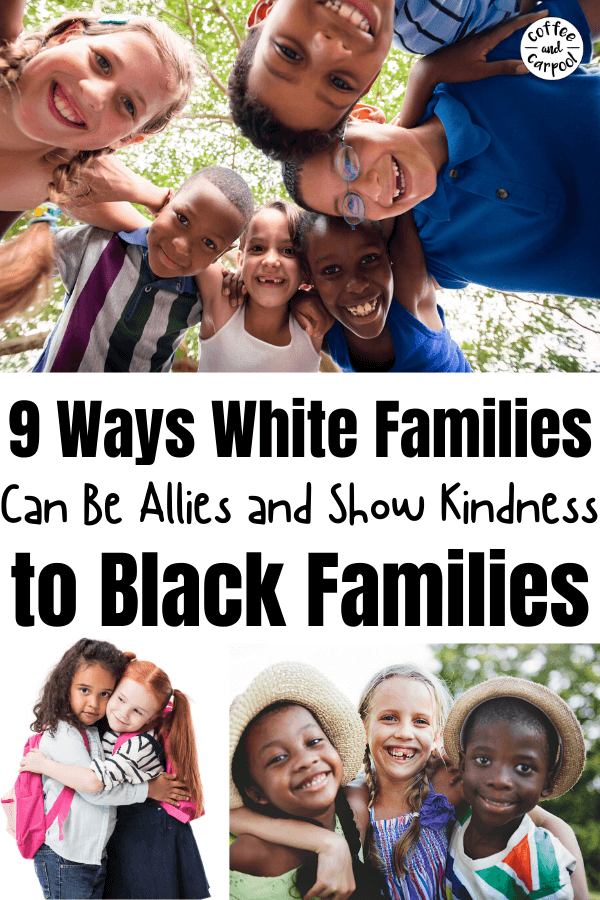 We want to be an ally to our Black community members but many white families don't know how. We want to help but we don't know how to do it. Here are 9 ways white families can be allies and show kindness to Black families. #diversity #celebratediversity #allies #kindnessmatters #kindness #multicultural #beanally #antiracist #blm #blacklivesmatter