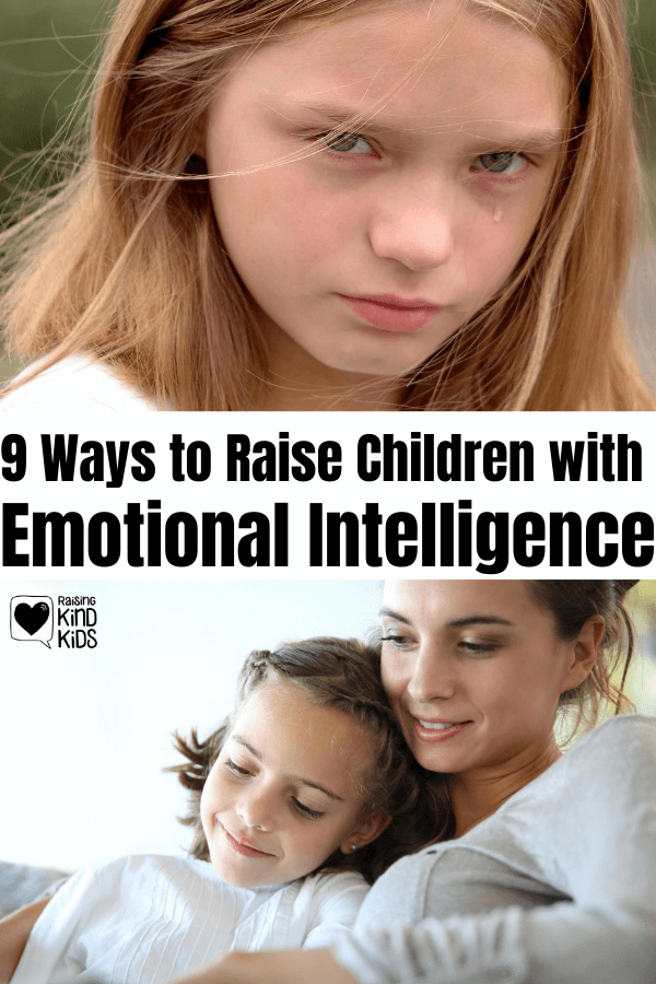9 ways to raise emotionally intelligent children so they're able to label their emotions, manage their emotions and treat others well with kindness and compassion. Use these techniques to help your children build up their emotional intelligence. #emotinalintelligence #growthmindset #emotionalintelligence