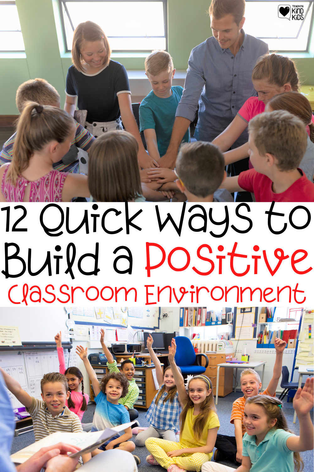 Teachers: Use these 12 quick ways to build a positive classroom enviornment in under 5 minutes so there's more kindness, less bullying and students feel connected and safe to learn