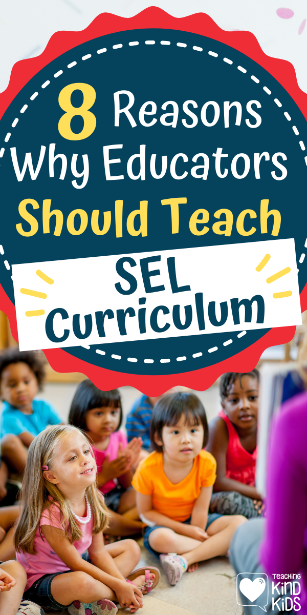 Why Teachers Should Teach SEL Curriculum- 8 must know reasons every teacher should know